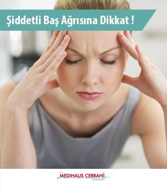 şiddetli baş ağrısı