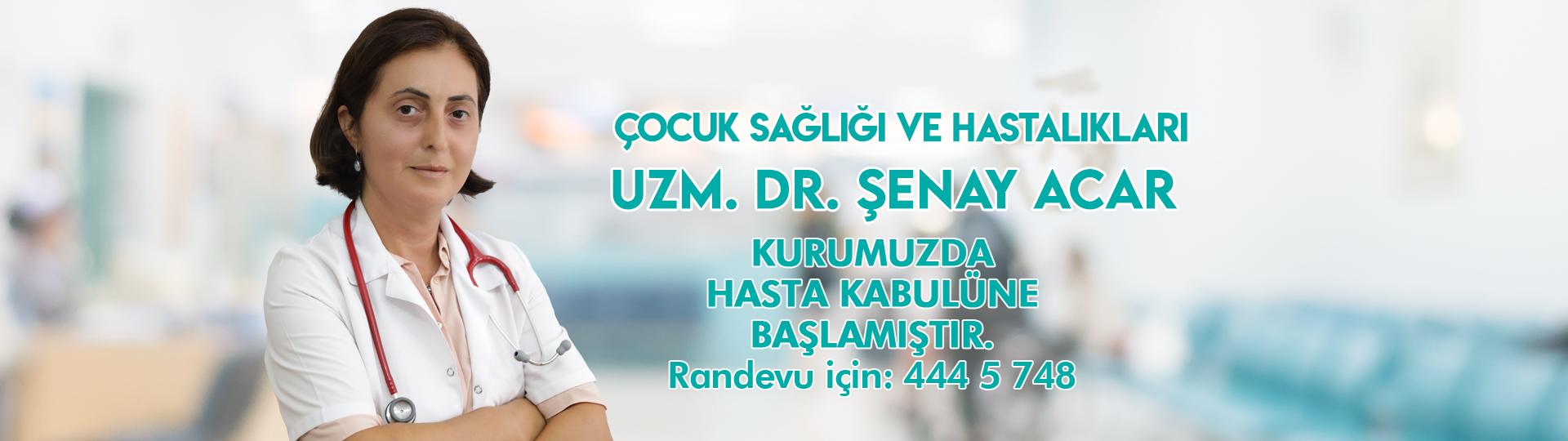 Uzm. Dr.Şenay Acar